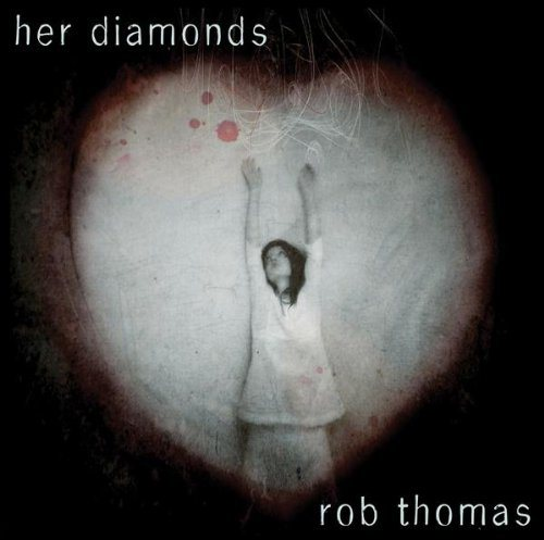 rob-thomas-her-diamonds