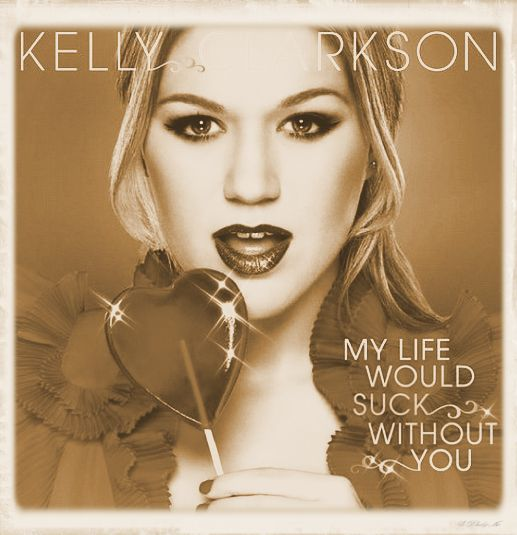 kelly-clarkson-my-life-would-suck-without-you-2