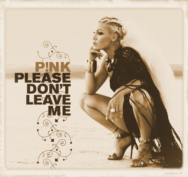 "The Tragic Consequences of Bad Choices at Pier 1: Pink – ""Please Don't Leave Me"""
