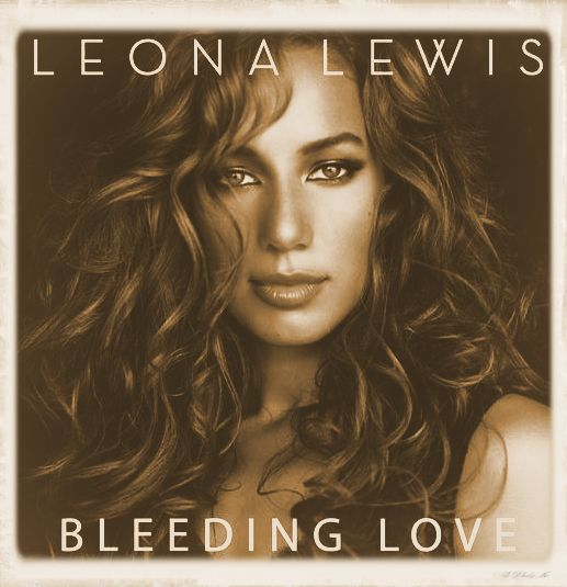 "Take All the Medication until the Bottle is Empty: Leona Lewis – ""Bleeding Love"""